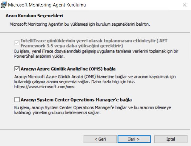 "Microsoft Monitoring Agent Kurulumu  Araa Kuruh•m Secenekkri  'cronft Aw•fn krrukn b&M.  Inte""Trace giinhJkle•rÉ'in yerel olarak toplanmasgu etku•lestir (MT  framework 3.5 gerektirir)  'Trace dosyOndJ:i uWna tmdna  Azure GUnhik AnaEzi•ne (OMS) baOla  '•%cromft Aue (CNS) hmebne ve  cm•./ans.  System Center Hanager'e baÖla  Svsten ve"